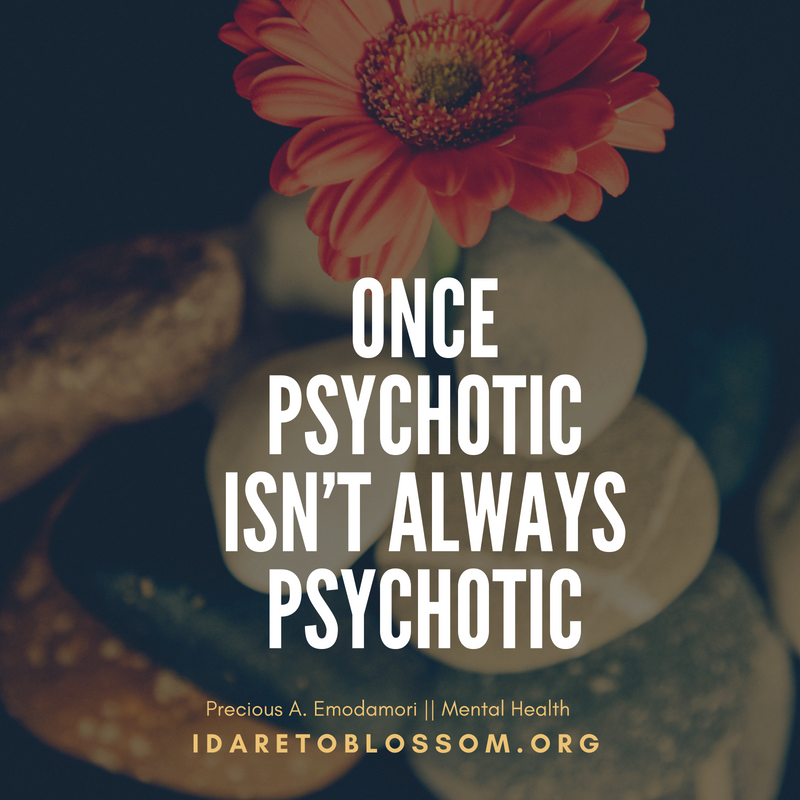Once Psychotic isn't always Psychotic || Mental Health Awareness Month